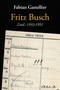 Fabian Gastellier : Fritz Busch